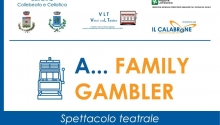 A family Gambler- spettacolo