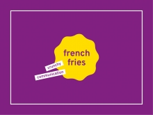 French Fries – crunchy communication
